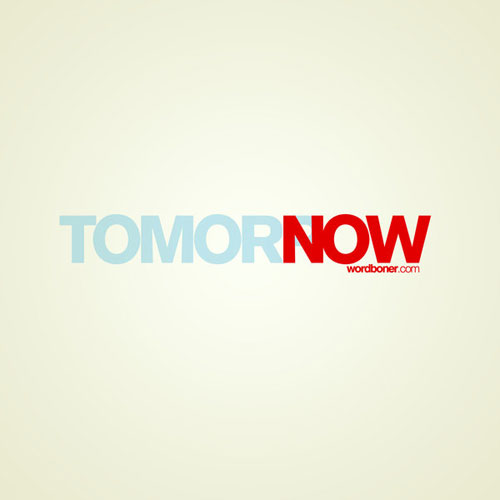 Tomorrow now Ready For Print Typography Poster