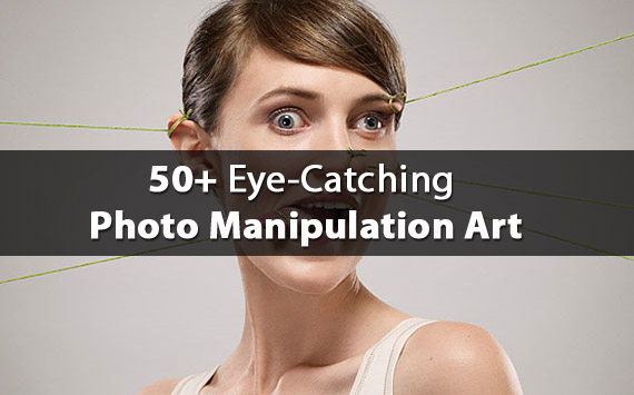 50+ Eye-Catching Photo Manipulation With Amazing Creativity