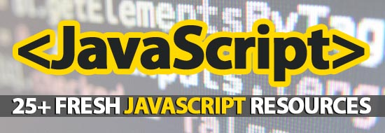 25+ Fresh JavaScript Resources