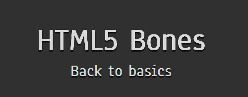HTML5 Bones: Boilerplate for HTML5-powered Websites