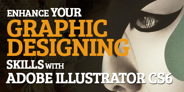 Enhance Your Graphic Designing Skills with Adobe Illustrator CS6