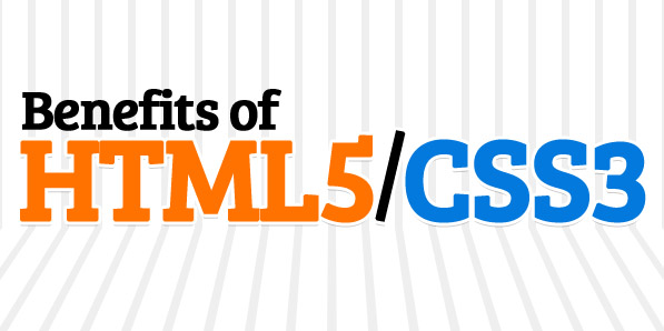 What are the Benefits of HTML5 and CSS3