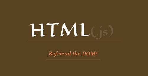 HTML(.js): Powerful Way to Work with DOM