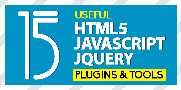 Useful HTML5, JavaScript Tools and jQuery Plugins