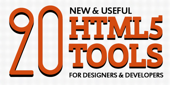 20 New & Useful HTML5 Tools For Designers & Developers