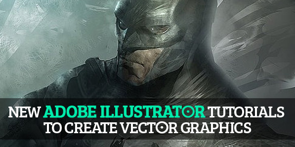 20 New Adobe Illustrator Tutorials to Create Vector Graphics