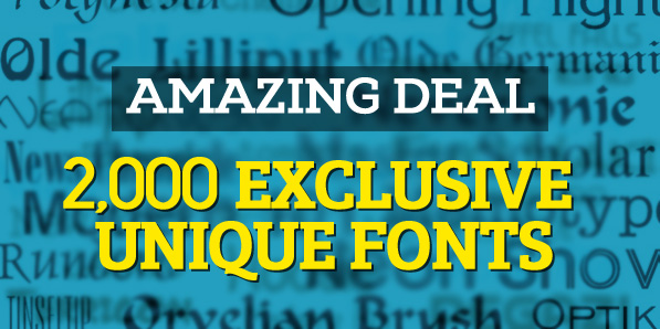 Amazing Deal: Over 2,000 Exclusive Unique Fonts