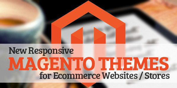 New Responsive Magento Themes for Ecommerce Websites