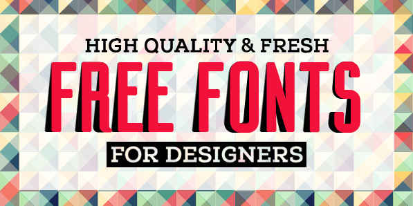 15 Fresh Free Fonts for Graphic Designers