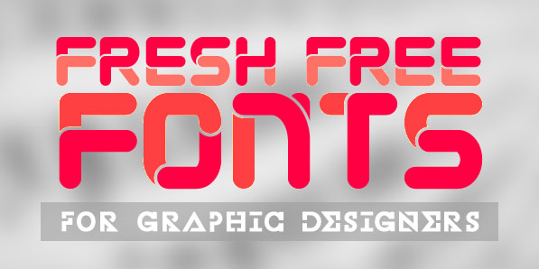 12 Super Fresh Free Fonts for Designers