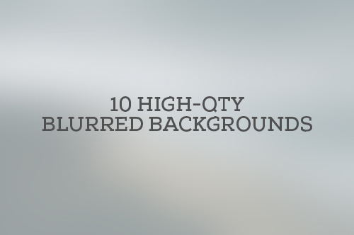 High Quality Blurred Backgrounds