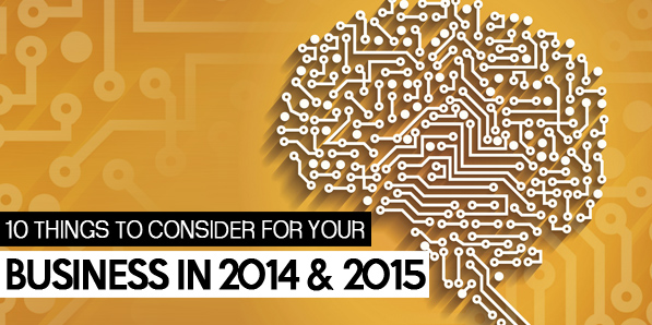 10 Things to Consider for Your Business in 2014 & 2015