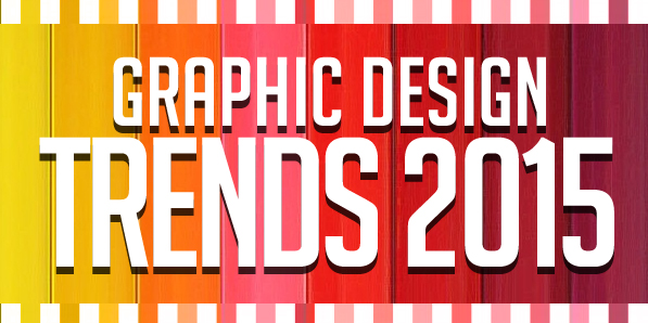 New Graphic Design Trends: Graphic Design Trends 2015