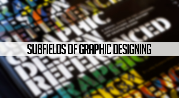 Subfields of Graphic Designing