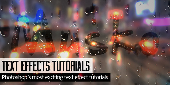 Best of 2014 - 15 Amazing Text Effects Photoshop Tutorials for Designers