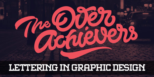 30 Remarkable Examples of Lettering in Graphic Design