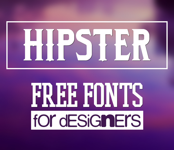 40 Free Fonts for Hipsters | Fonts | Graphic Design Junction