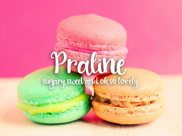 Fun and bold Praline is super sweet yet lovely