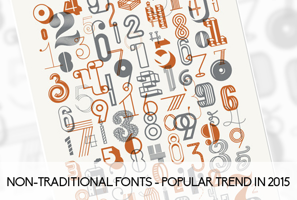 Non-traditional fonts - Popular trend in 2015