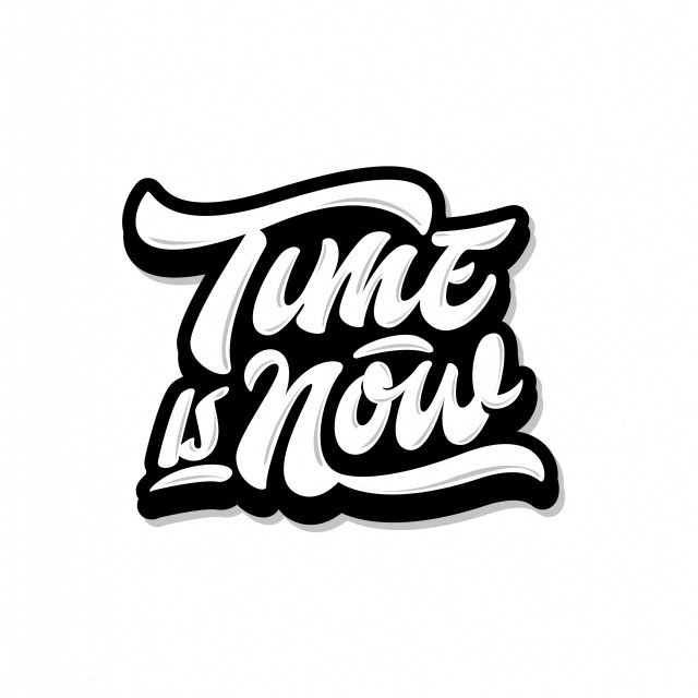 Time is now handwriting lettering