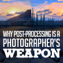 Post thumbnail of Why Post-Processing Is A Photographer's Weapon