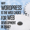 Post thumbnail of Why WordPress Is The Wise Choice For Web Development In 2016?
