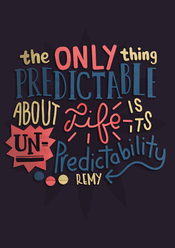 The Only Thing Predictable about life.. by Mar Leaño