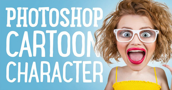 How to Create Cartoon Character Effect Photoshop Tutorial