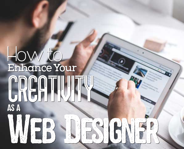 Get Inspired: How to Enhance Your Creativity as a Web Designer
