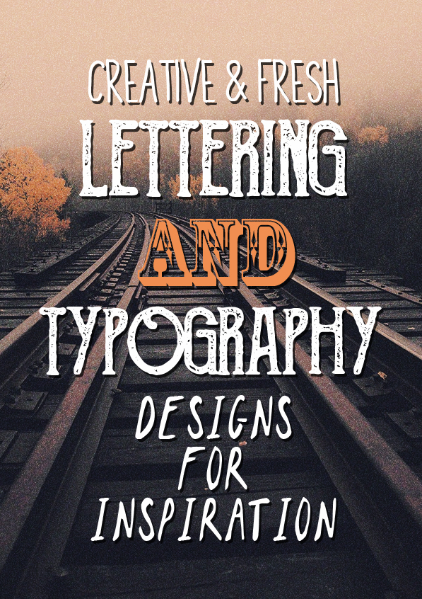 31 Remarkable Lettering and Typography Design for Inspiration