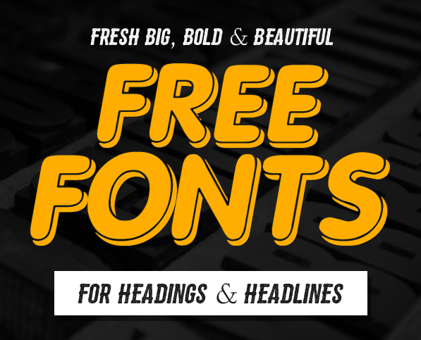Fresh Free Fonts for Big Bold Headings