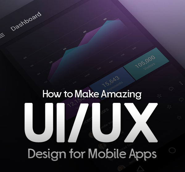 How to Make Amazing UI/UX Design for Mobile Apps?