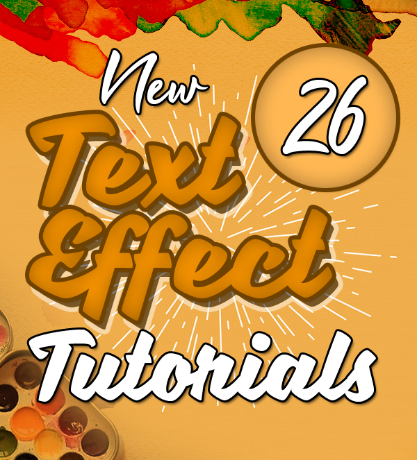 New Text Effect Photoshop and Illustrator Tutorials (26 Tuts)
