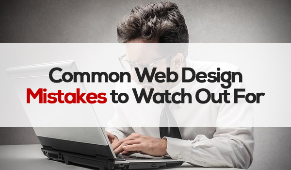 Common Web Design Mistakes to Watch Out For