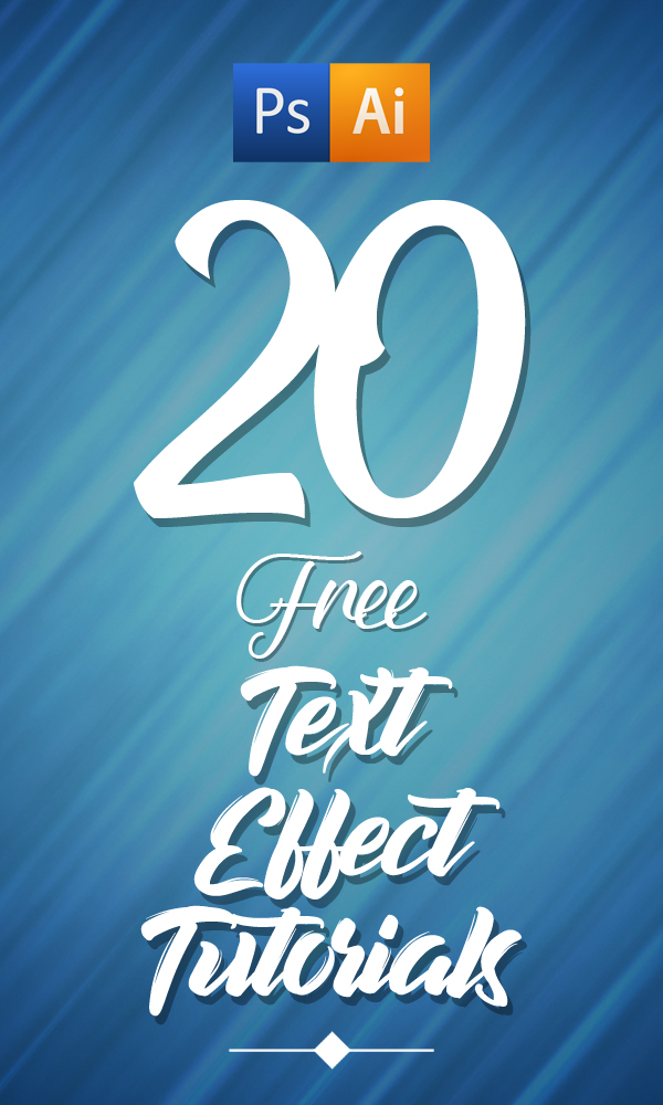 New Free Text Effect Photoshop and Illustrator Tutorials (20 Tuts)