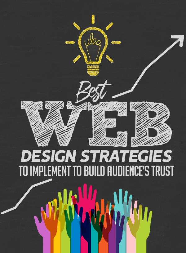 7 Best Web Design Strategies to Implement to Build Audience's Trust