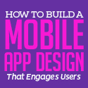 Post thumbnail of How to Build a Mobile App Design That Engages Users