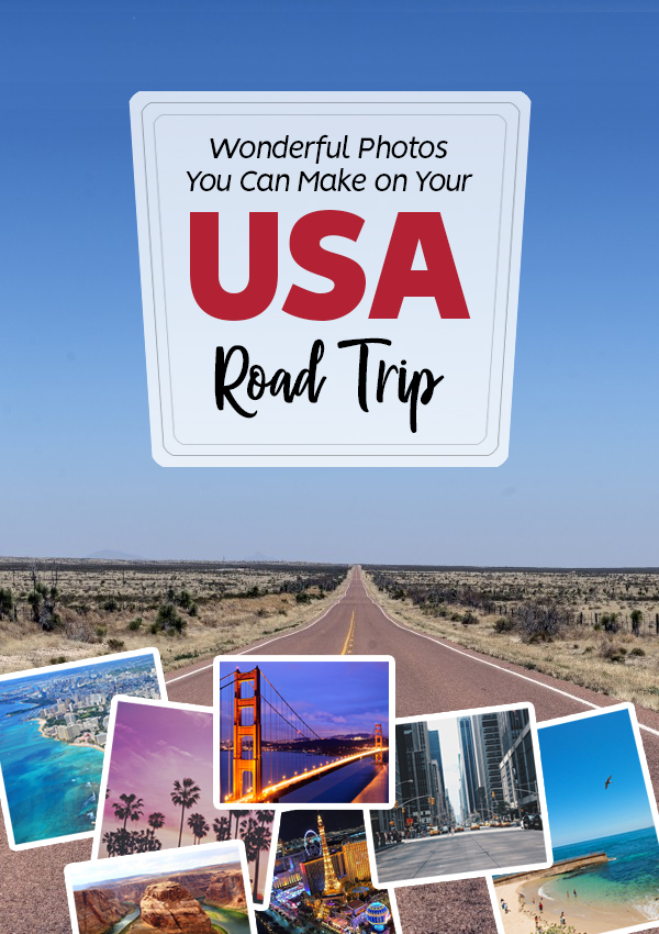 Wonderful Photos You Can Make on Your USA Road Trip