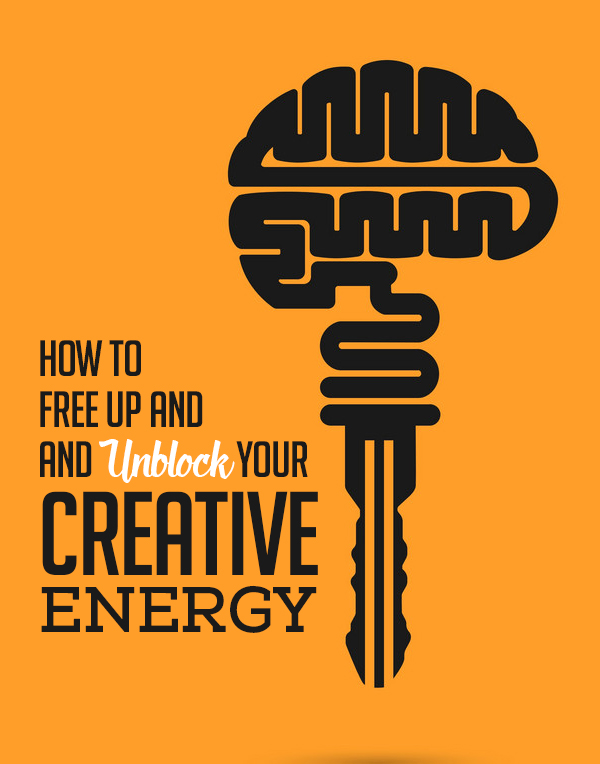 How To Free Up And Unblock Your Creative Energy