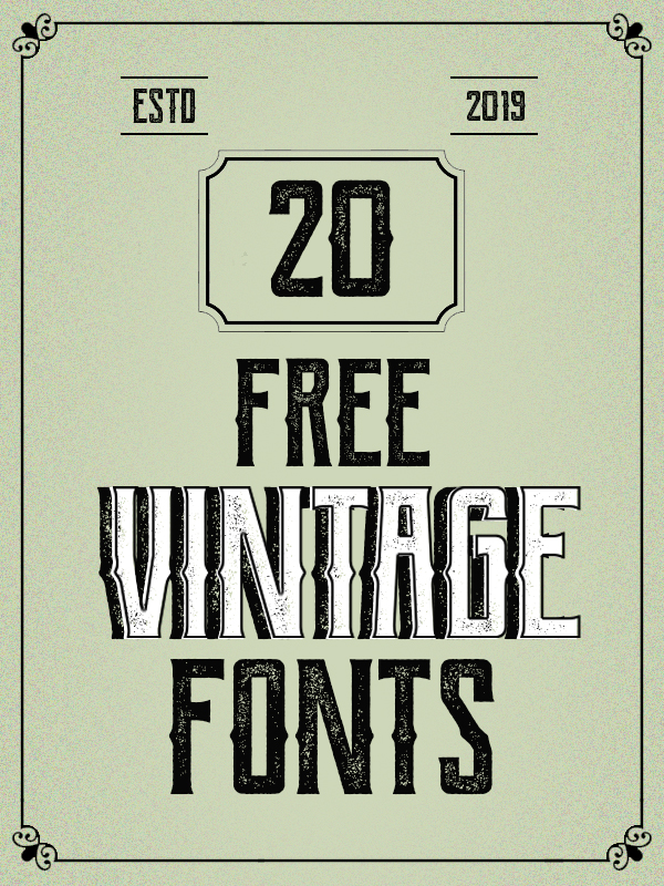 20 Free Vintage Fonts for Graphic Designers