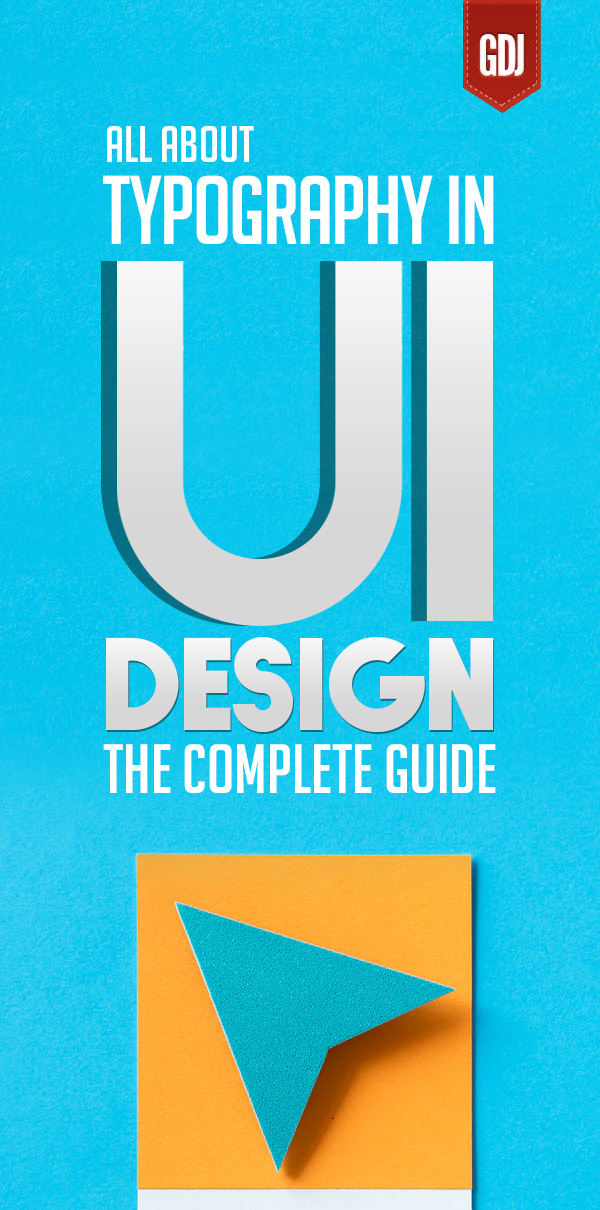 All About Typography In UI Design – The Complete Guide