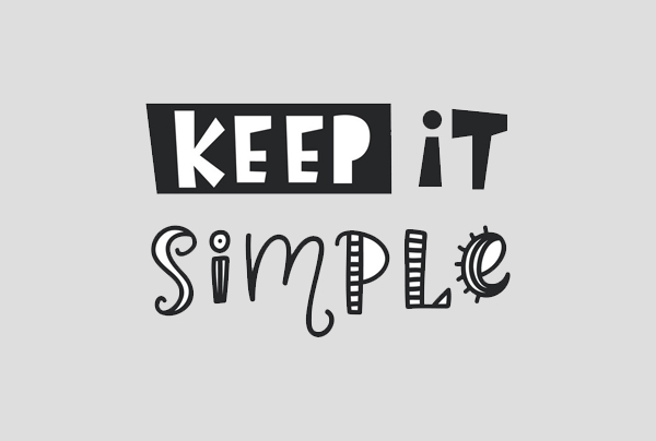 Keep it uncomplicated