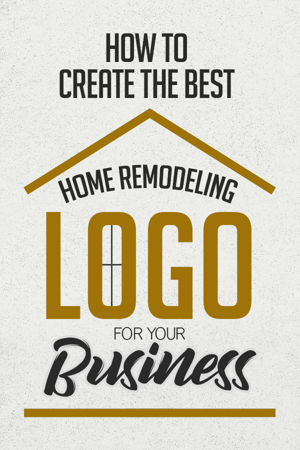How to Create the Best Home Remodeling Logo for Your Business