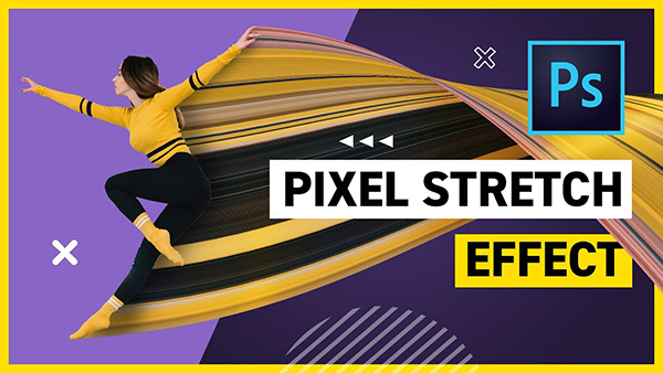 How to Make Pixel Stretch Effect in Photoshop CC 2020