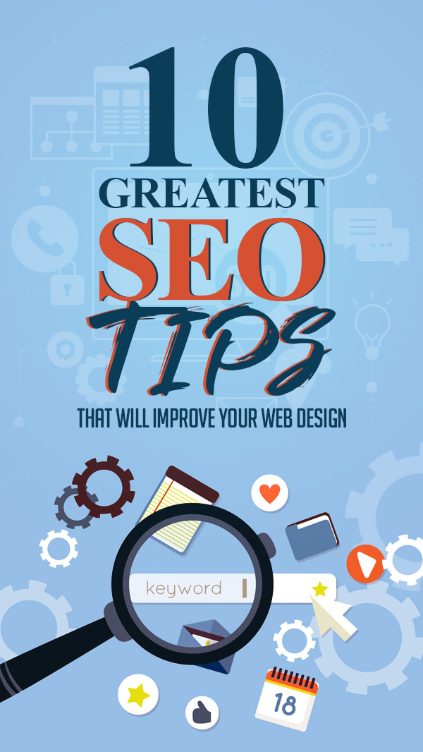 10 Greatest SEO Tips That Will Improve Your Web Design