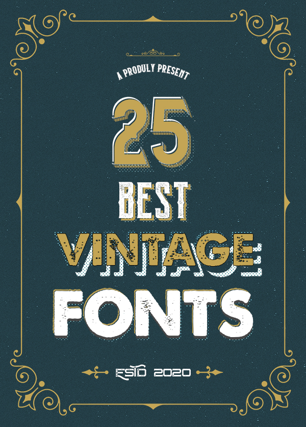 25 Best Vintage Fonts for Graphic Designers
