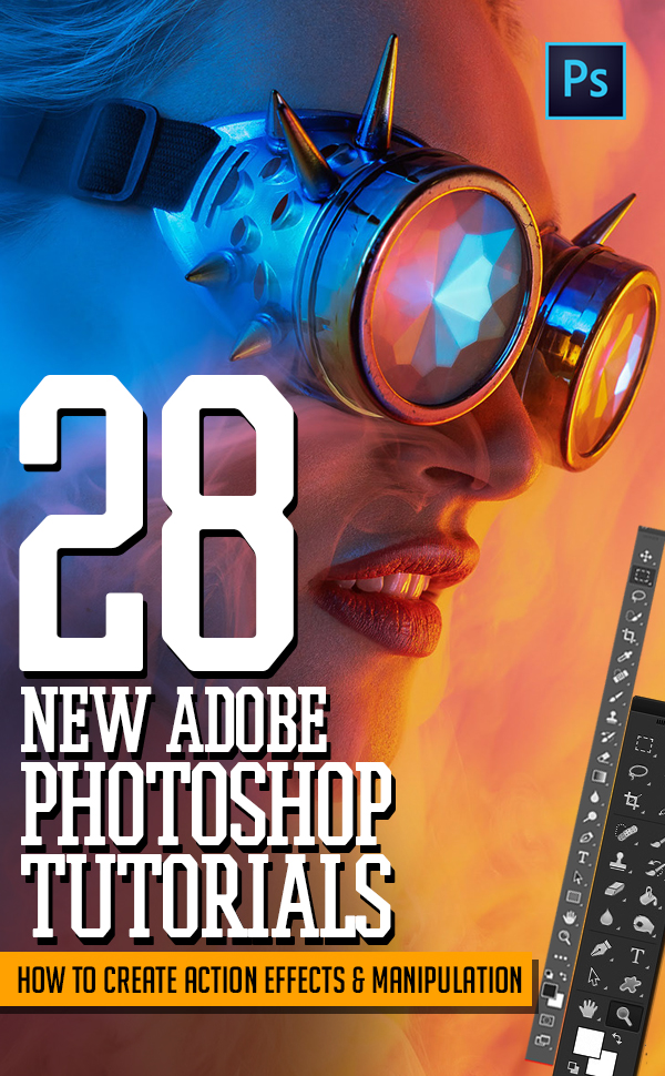 Photoshop Tutorials: 28 New Tutorials to Create Photo Effects & Manipulation