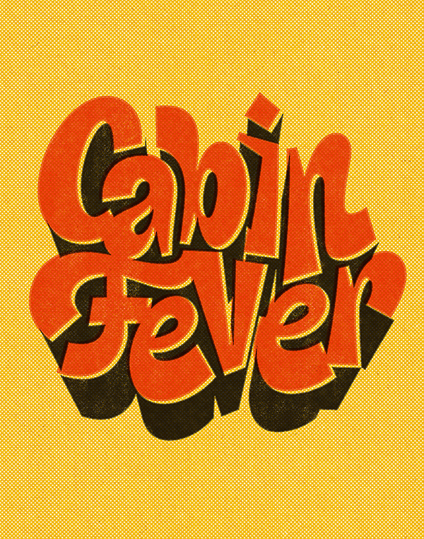 Cabin Fever Typography by Thom Niessink