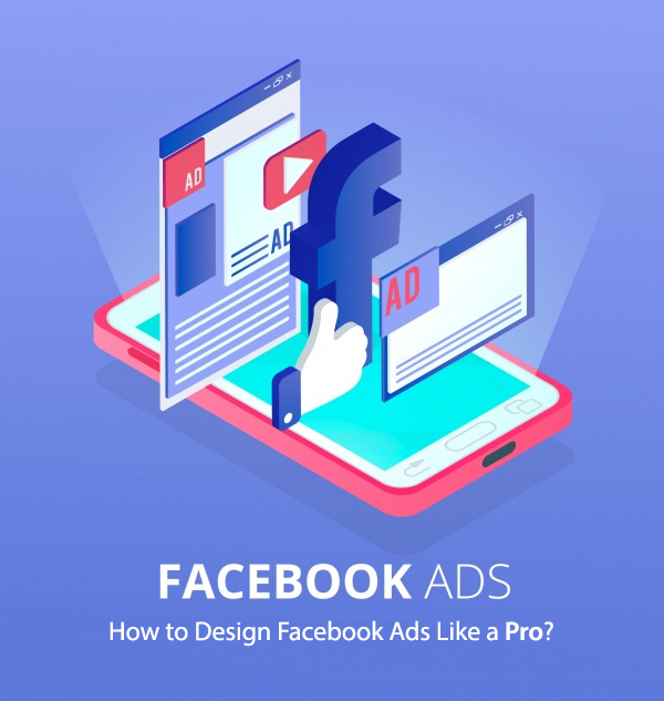 Perfect Facebook Ads: How to Design Facebook Ads Like a Pro?