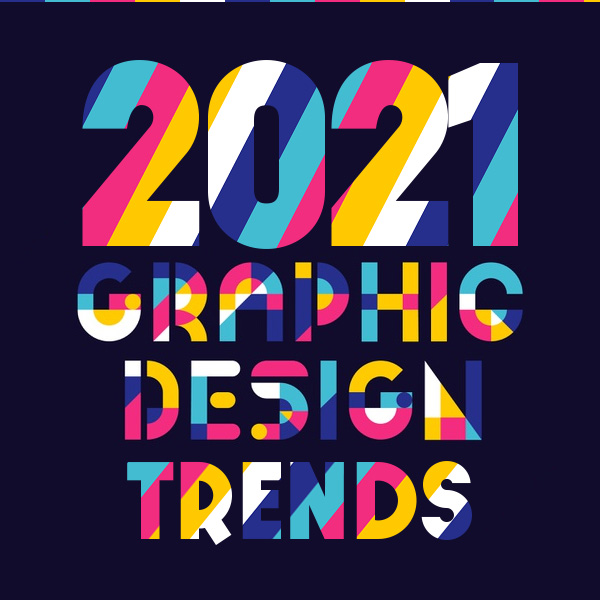 2021 Graphic Trends to Follow